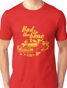 Bad to the bone Unisex T-Shirt