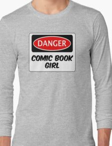 COMIC BOOK GIRL, FUNNY FAKE SAFETY DANGER SIGN  Long Sleeve T-Shirt