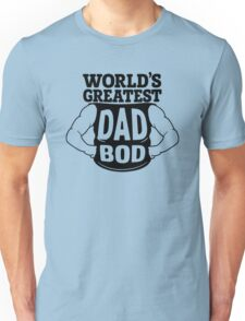 World's Greatest Dad Bod Unisex T-Shirt