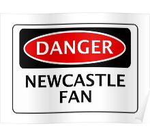 DANGER NEWCASTLE UNITED, NEWCASTLE FAN, FOOTBALL FUNNY FAKE SAFETY SIGN Poster