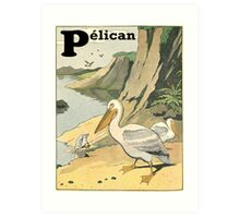 P is for Pelican - French Alphabet Animals Art Print
