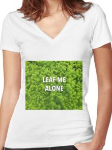Leaf Me Alone | Leaf and Plant Photocollage | Garden and Nature Women's Fitted V-Neck T-Shirt