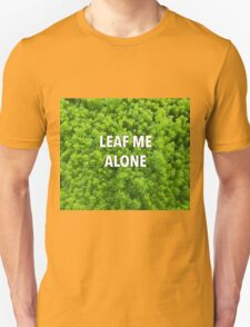 Leaf Me Alone | Leaf and Plant Photocollage | Garden and Nature T-Shirt