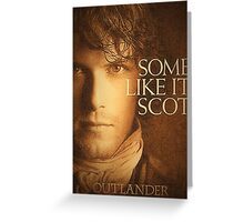 Outlander - Some like it Scot - Jamie Greeting Card