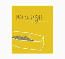 Pushing daisies Unisex T-Shirt
