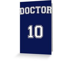 Doctor # 10 Greeting Card