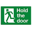 HOLD THE DOOR by w1ckerman