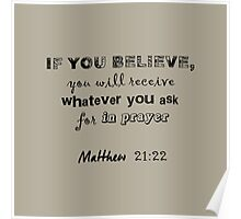Matthew 21:22 light grey & pink Poster