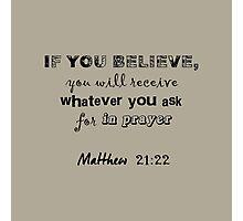 Matthew 21:22 Light Grey Photographic Print