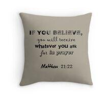 Matthew 21:22 light grey & pink Throw Pillow