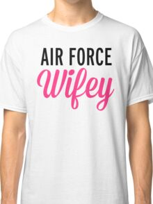 Air Force Wifey Quote Classic T-Shirt