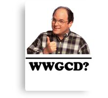 What Would George Costanza Do? Canvas Print