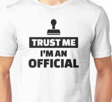 Trust me I'm an official Unisex T-Shirt