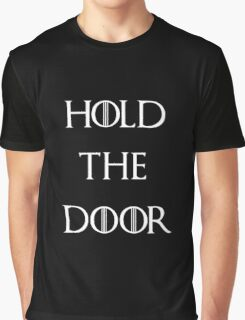 Game of thrones hold the door Graphic T-Shirt