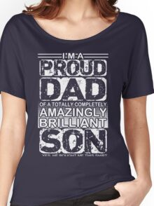 Proud dad of a brilliant son  Women's Relaxed Fit T-Shirt