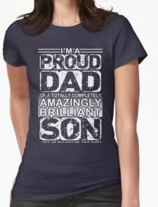 Proud dad of a brilliant son  Womens Fitted T-Shirt