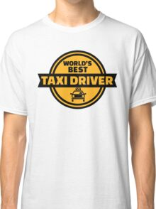 World's best taxi driver Classic T-Shirt