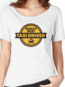 World's best taxi driver Women's Relaxed Fit T-Shirt