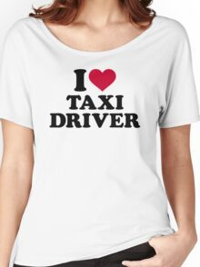 I love taxi driver Women's Relaxed Fit T-Shirt