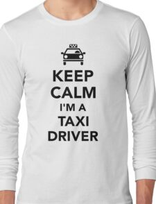 Keep calm I'm a taxi driver Long Sleeve T-Shirt