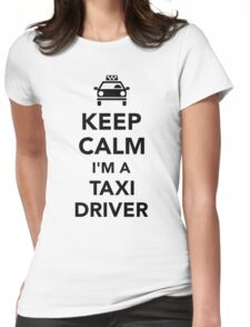 Keep calm I'm a taxi driver Womens Fitted T-Shirt