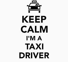 Keep calm I'm a taxi driver Unisex T-Shirt