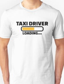 Taxi driver loading T-Shirt