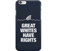 Great Whites Have Rights - Reversed iPhone Case/Skin