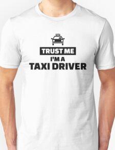 Trust me I'm a taxi driver T-Shirt