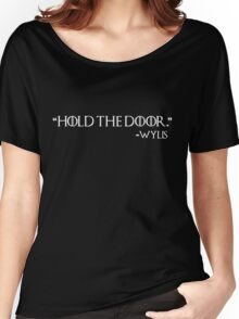"""Hold the door"" -Wylis Women's Relaxed Fit T-Shirt"