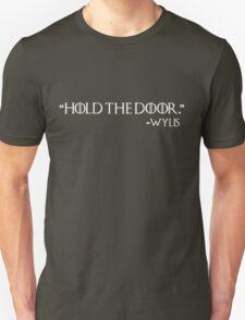 """Hold the door"" -Wylis T-Shirt"