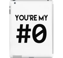 YOU'RE MY #0 - Declaration of Love for Programmers - Black Font iPad Case/Skin