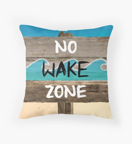 NO WAKE ZONE Throw Pillow