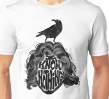 I Know Nothing Unisex T-Shirt