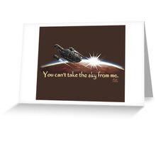 Firefly: You can't take the sky from me. Greeting Card