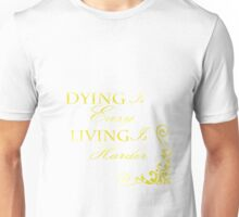 Hamilton: Dying is Easy Unisex T-Shirt