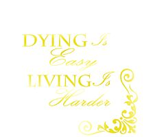Hamilton: Dying is Easy Photographic Print