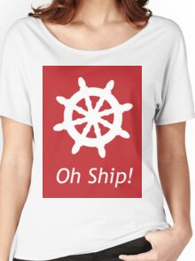 Oh Ship! Women's Relaxed Fit T-Shirt