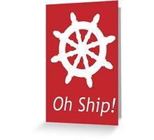 Oh Ship! Greeting Card