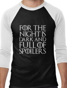 For the night is dark and full of spoilers Men's Baseball ¾ T-Shirt