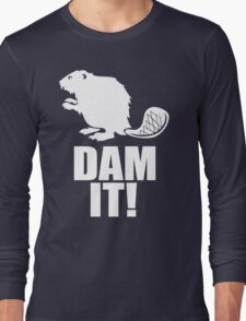 Dam It Beaver Long Sleeve T-Shirt