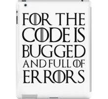 For the code is bugged and full of errors... iPad Case/Skin