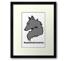 #SavetheDirewolves Framed Print