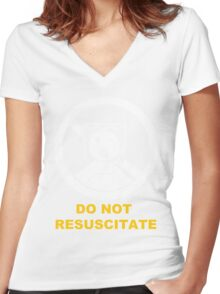 Do Not Resuscitate Women's Fitted V-Neck T-Shirt