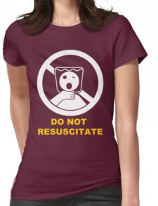 Do Not Resuscitate Womens Fitted T-Shirt