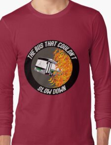 The Bus That Couldn't Slow Down Long Sleeve T-Shirt