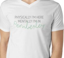 Physically I'm here, mentally I'm in Pemberley  Mens V-Neck T-Shirt