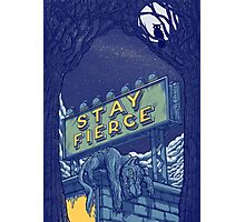 Stay Fierce Photographic Print