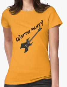 Wanna play an extreme guitar? Womens Fitted T-Shirt