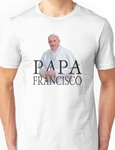 Papa Francisco Pope Francis Unisex T-Shirt